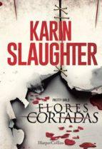 flores cortadas-karin slaughter-9788416502035