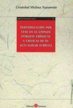 indemnización por cese en el empleo público: crónicas y críticas de su actualidad judicial cristobal molina navarrete 9788416608935