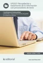 recopilación y tratamiento de la información con procesadores de texto. adgg0308 (ebook)-juan jose perez amil-9788416629435