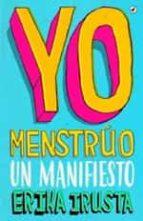 yo menstruo: un manifiesto erika irusta 9788416673735
