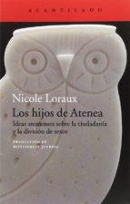 los hijos de atenea: ideas atenienses sobre la ciudadania y la division de sexos nicole loraux 9788416748235