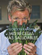 mis recetas más saludables-gordon ramsay-9788416895335