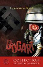 bögart (ebook)-francisco raúl-9788417005535