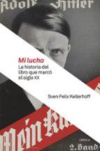 mi lucha: la historia del libro que marco el siglo xx sven felix kellerhof 9788417067335