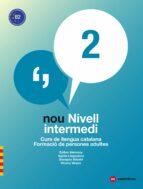 nou nivell intermedi 2 (ed. 2018): curs de llengua catalana. formacio de person-9788417406035