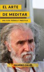 el arte de meditar: una guia teorica y practica ramiro calle 9788417693435