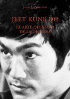 jeet kune do: el arte ofensivo  de la defensa juan j zamudio 9788420304335