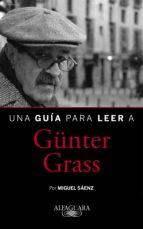 una guía para leer a günter grass (ebook) miguel sáenz 9788420426235