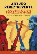 la guerra civil contada a los jovenes-arturo perez-reverte-9788420482835