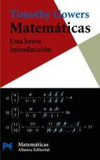 matematicas: una breve introduccion-thimoty gowers-9788420662435