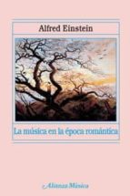 la musica en la epoca romantica-alfred einstein-9788420664835