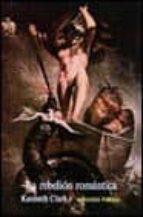 la rebelion romantica kenneth clark 9788420670935