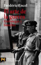 el arte de la guerra. estrategas y batallas-frederic encel-9788420673035