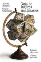 guia de lugares imaginarios: edicion abreviada-alberto manguel-gianni guadalupi-9788420691435