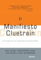 el manifiesto cluetrain: el ocaso de la empresa-rick levine-christopher locke-9788423426935