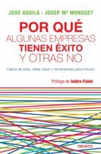 ¿por qué algunas empresas tienen éxito y otras no? (ebook)-jose aguila-josep maria monguet-9788423428335