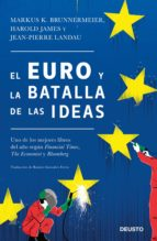 el euro y la batalla de las ideas (ebook) markus k. brunnermeier harold james jean pierre landau 9788423429035