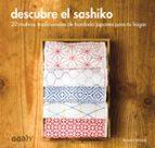 descubre el sashiko: 22 motivos tradicionales de bordado japones para tu hogar kumiko yoshida 9788425228735