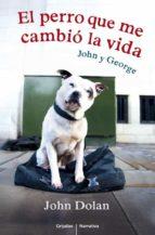 el perro que me cambió la vida john dolan 9788425352935