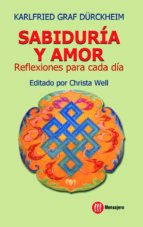 sabiduria y amor: reflexiones para cada dia-karlfried, graf dürckheim-9788427125735