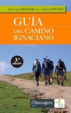 guía del camino ignaciano (3ª ed.) chris; iriberri, jose luis lowney 9788427138735