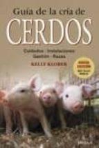 guía de la cría de cerdos-kelly klover-9788428215435