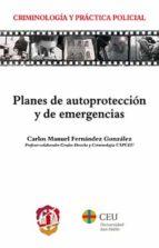 planes de autoproteccion y de emergencias carlos manuel fernández gonzález 9788429019735