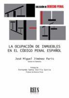 ocupacion de inmuebles en el codigo penal español-jose miguel jimenez paris-9788429020335