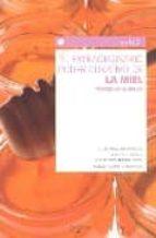 el extraordinario poder curativo de la miel-françoise nahmias-9788431535735
