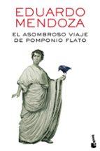 el asombroso viaje de pomponio flato-eduardo mendoza-9788432229435