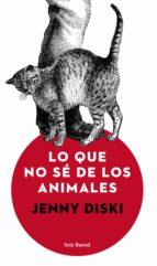 lo que no sé de los animales (ebook) jenny diski 9788432233135