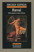 raval: del amor a los niños arcadi espada 9788433925435