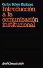 introduccion a la comunicacion institucional carlos sotelo enriquez 9788434412835