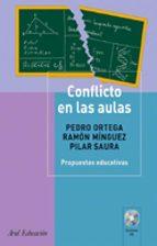 conflicto en las aulas: propuestas educativas-pedro saez ortega-ramon minguez-pilar saura-9788434426535