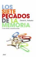 los siete pecados de la memoria: como olvida y recuerda la mente daniel l. schacter 9788434453135