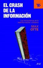 el crash de la informacion: los mecanismos de la desinformacion c otidiana-max otte-9788434469235