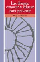 las drogas: conocer y educar para prevenir diego macia anton 9788436808735