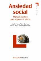 ansiedad social: manual practico para superar el miedo nieves vera guerrero gloria maria roldan maldonado 9788436823035
