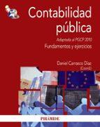 contabilidad publica: adaptada al pgcp 2010: fundamentos y ejerci cios daniel carrasco diaz 9788436824735