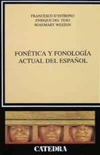 fonetica y fonologia actual del español-enrique del teso-rosemary weston-francesco d introno-9788437613635