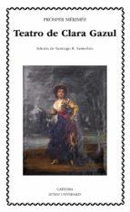 El libro de Teatro de clara gazul autor PROSPER MERIMEE PDF!