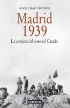 madrid, 1939 (ebook)-angel bahamonde magro-9788437632735