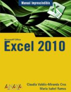 excel 2010 (manual imprescindible) claudia valdes miranda 9788441527935
