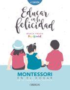 educar en la felicidad: montessori en el hogar, de la teoria a la practica-marta prada pequefelicidad-9788441540835
