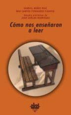 como nos enseñaron a leer: manuales de literatura en españa: 1850 -1960-juan carlos rodriguez-m⪠de mar campos fernandez-figares-gabriel nuñez ruiz-9788446022435