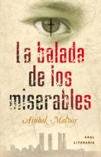 la balada de los miserables-anibal malvar-9788446035435