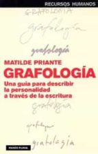 grafologia: una guia para describir la personalidad a traves de l a escritura matilde priante 9788449318535