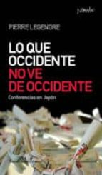 lo que occidente no ve de occidente pierre legendre 9788461090235
