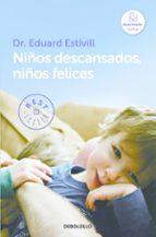 niños descansados, niños felices eduard estivill 9788466329835