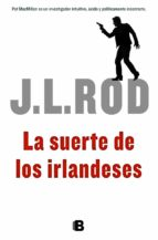 la suerte de los irlandeses j.l. rod 9788466652735